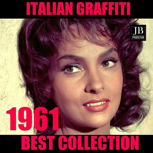 Italian graffiti 1961 (Best collection) by Various Artists