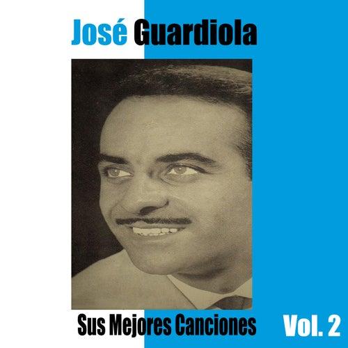 José Guardiola / Sus Mejores Canciones, Vol. 2 de Jose Guardiola