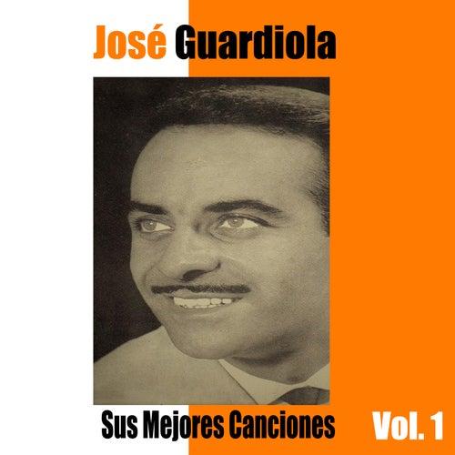 José Guardiola / Sus Mejores Canciones, Vol. 1 de Jose Guardiola