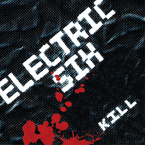 Kill de Electric Six