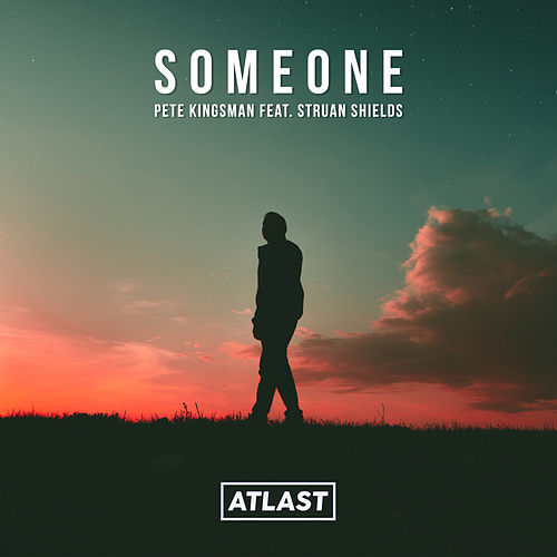 Someone (feat. Struan Shields) von Pete Kingsman