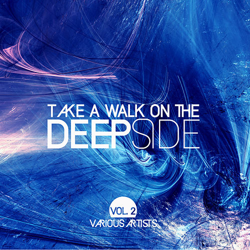 Take A Walk On The Deep Side, Vol. 2 - EP by Various Artists