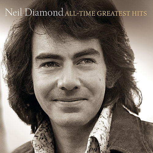 All-Time Greatest Hits (reissue) by Neil Diamond