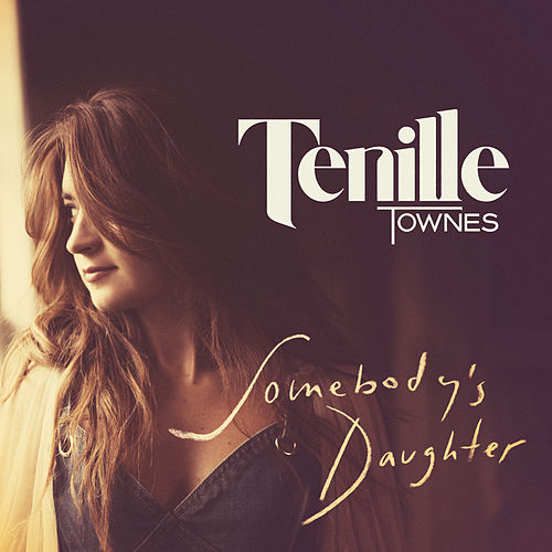 Somebody's Daughter by Tenille Townes