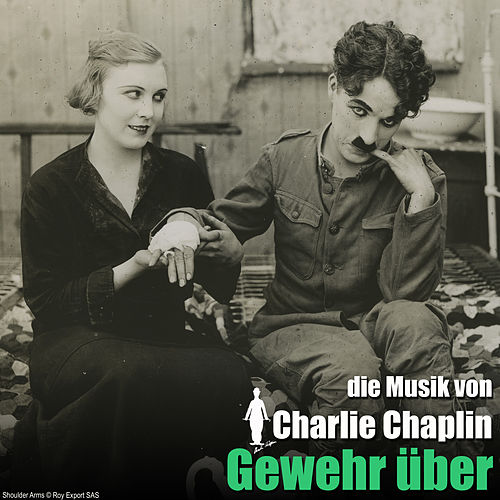 Gewehr über (Original Motion Picture Soundtrack) (The Chaplin Revue) von Charlie Chaplin (Films)