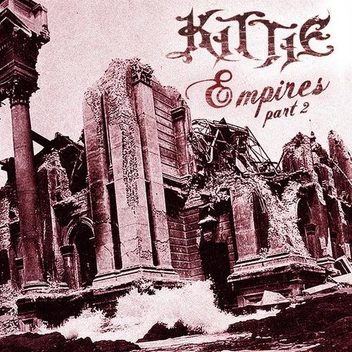 Empires (Part 2) by Kittie