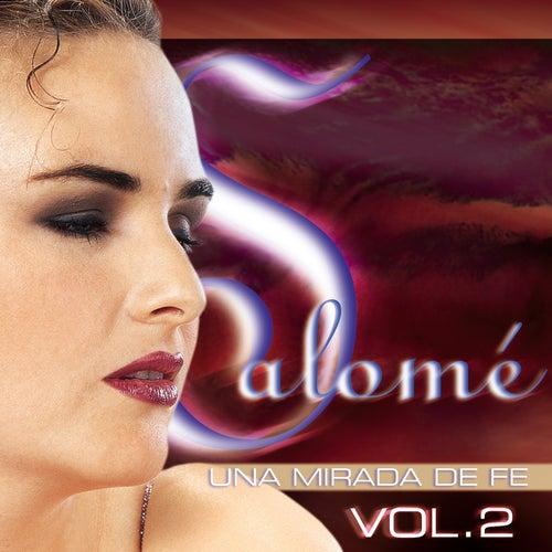 Una Mirada de Fe, Vol. 2 by Salomé
