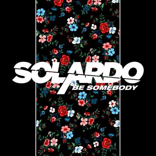 Be Somebody de Solardo