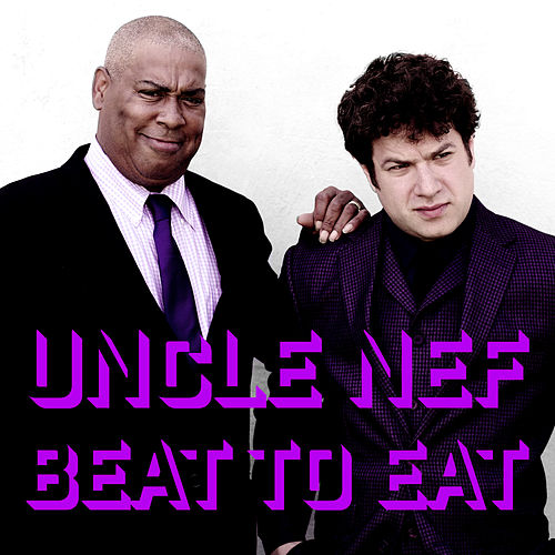 Beat to Eat by Uncle Nef