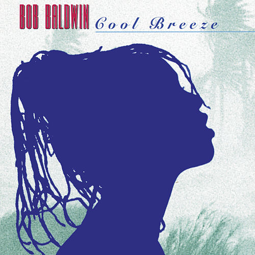 Cool Breeze de Bob Baldwin
