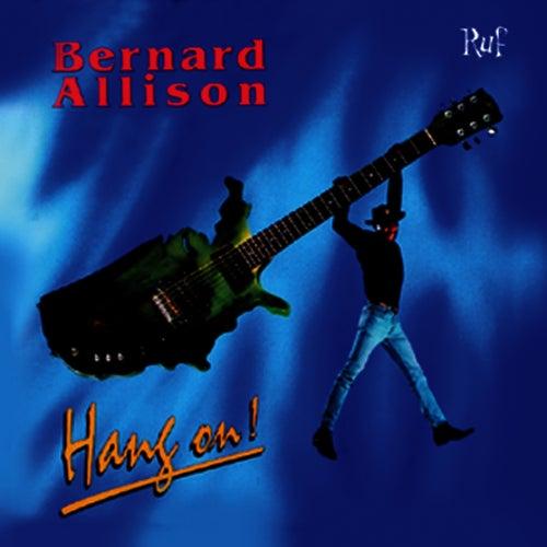 Hang On by Bernard Allison
