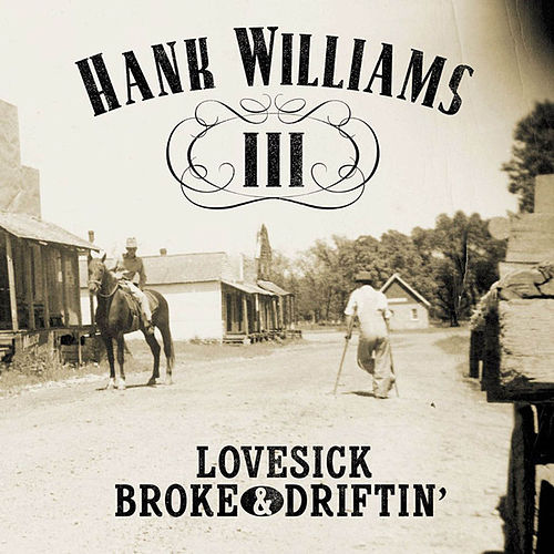 Lovesick, Broke & Driftin' de Hank Williams III