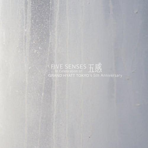 Five Senses: In Celebration of Grand Hyatt Tokyo's 5th Anniversary by Various Artists