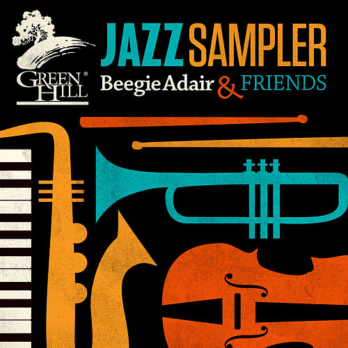 Green Hill Jazz Sampler de Beegie Adair and Friends