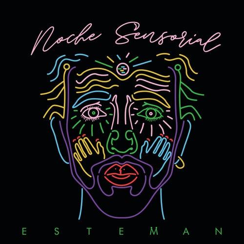 Noche Sensorial by Esteman