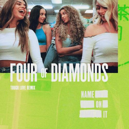Name On It (Tough Love Remix) de Four Of Diamonds