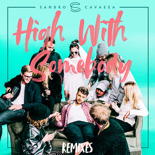High With Somebody (Remixes) de Sandro Cavazza