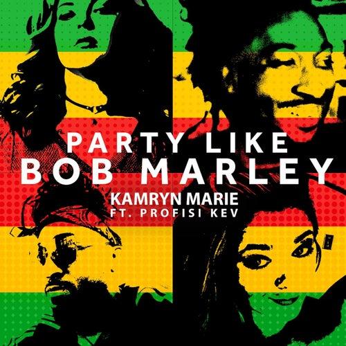Party Like Bob Marley (feat. Profisi Kev) by Kamryn Marie