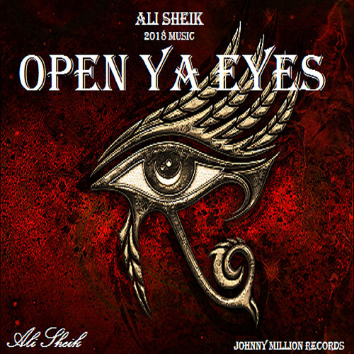 Open Ya Eyes by Ali Sheik