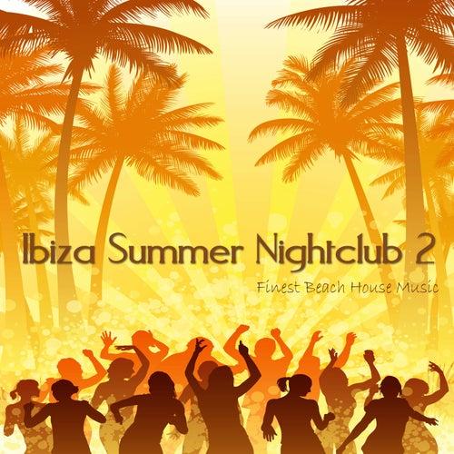 Ibiza Summer Nightclub 2 (Finest Beach House Music) von Various Artists