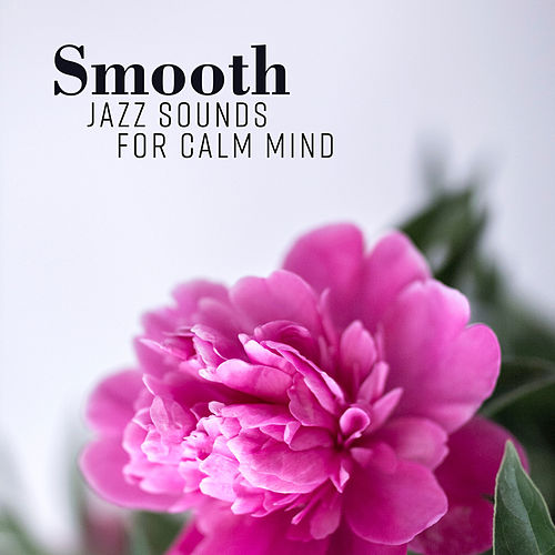 Smooth Jazz Sounds for Calm Mind von Acoustic Hits