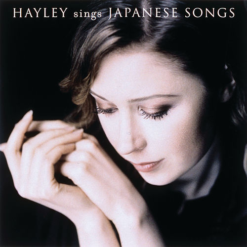 Hayley Sings Japanese Songs de Hayley Westenra