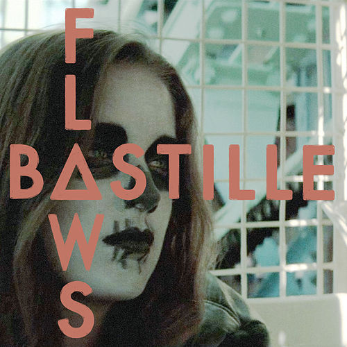 Flaws by Bastille