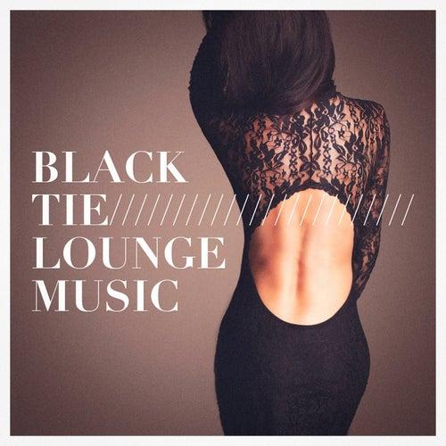 Black Tie Lounge Music von Various Artists