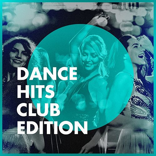 Dance Hits Club Edition de Various Artists