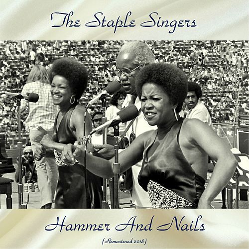 Hammer And Nails (Remastered 2018) de The Staple Singers