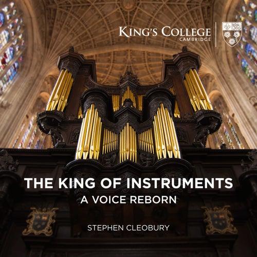 The King of Instruments: A Voice Reborn von Stephen Cleobury