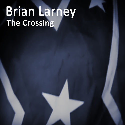 The Crossing by Brian Larney
