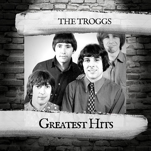 Greatest Hits by The Troggs