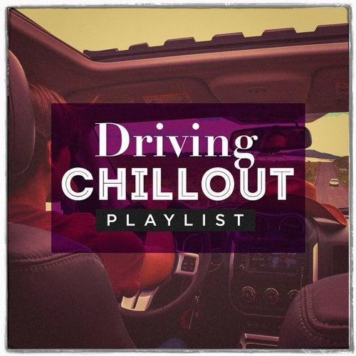 Driving Chillout Playlist von Various Artists