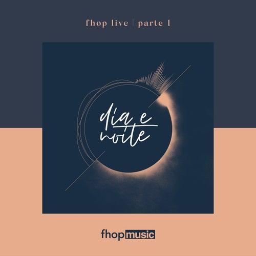 fhop Live | Pt. 1 | Dia e Noite (Live) de fhop music