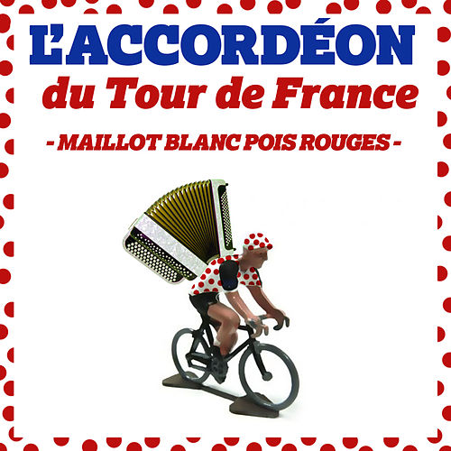 L'accordéon du Tour de France: Maillot blanc pois rouges von L'Orchestre Paris Tour Eiffel