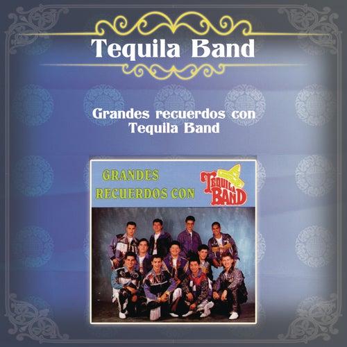 Grandes Recuerdos Con Tequila Band von Tequila Band