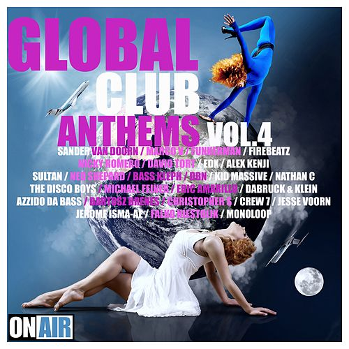 Global Club Anthems, Vol. 4 von Various Artists