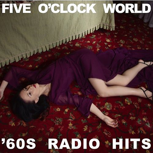 Five O'Clock World: '60s Radio Hits by Various Artists