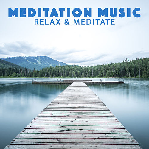Relax & Meditate von Meditation Music