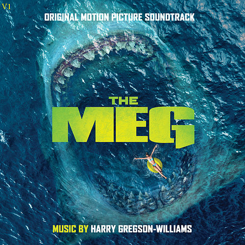 The Meg (Original Motion Picture Soundtrack) van Harry Gregson-Williams