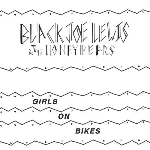 Girls on Bikes de Black Joe Lewis