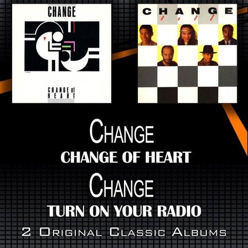 Change of Heart - Turn On Your Radio di Change