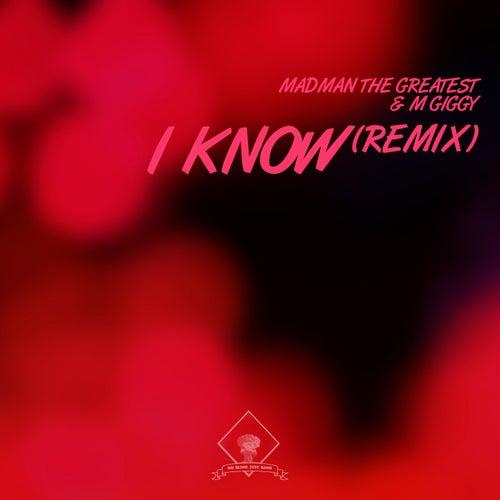 I know (Remix) by M Giggy