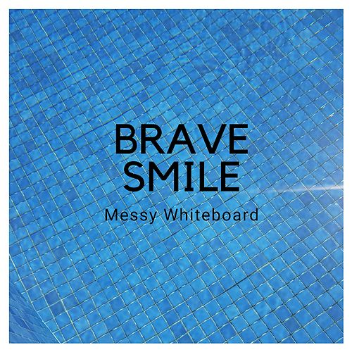 Brave Smile de Messy Whiteboard