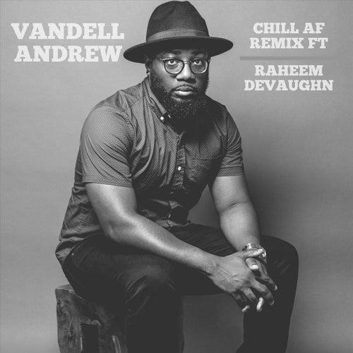 Chill AF (Remix) [feat. Raheem DeVaughn] von Vandell Andrew