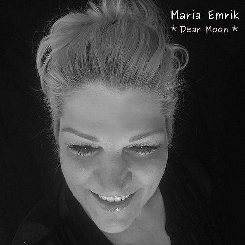 Dear Moon by Maria Emrik
