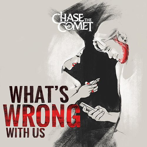 What's Wrong with Us von Chase the Comet
