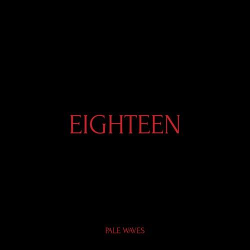 Eighteen von Pale Waves