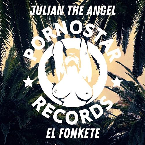 El Fonkete by Julian The Angel